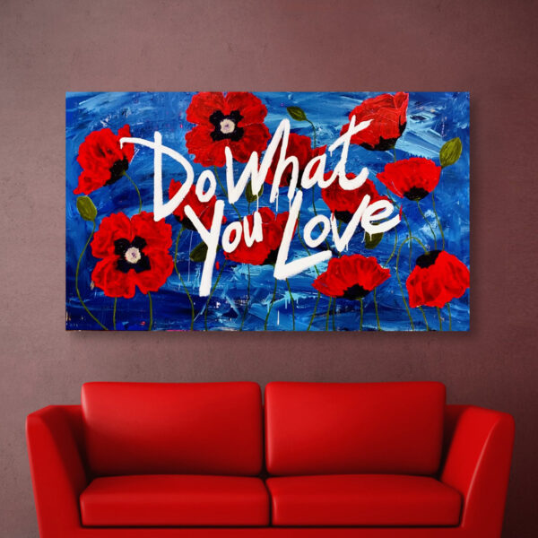 Do What You Love Poppy Flowers