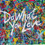 Do What You Love - 2020 by Sergey Gordienko