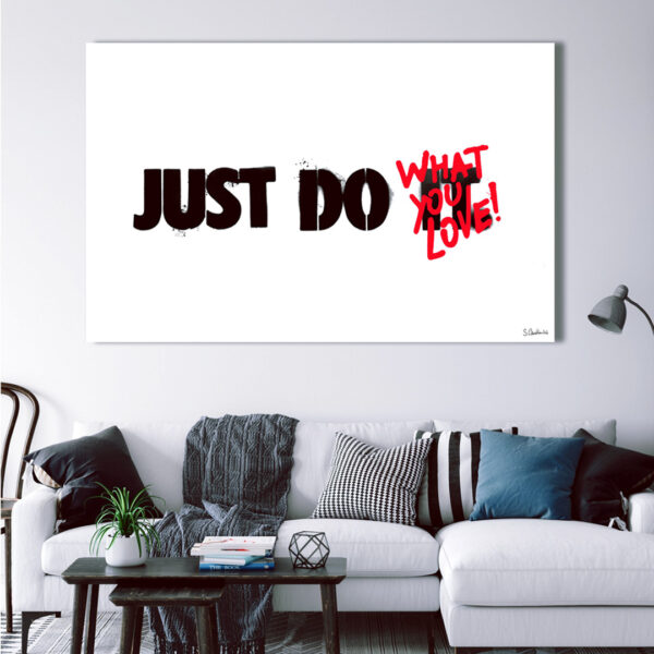 Do What You Love - just do it by Sergey Gordienko